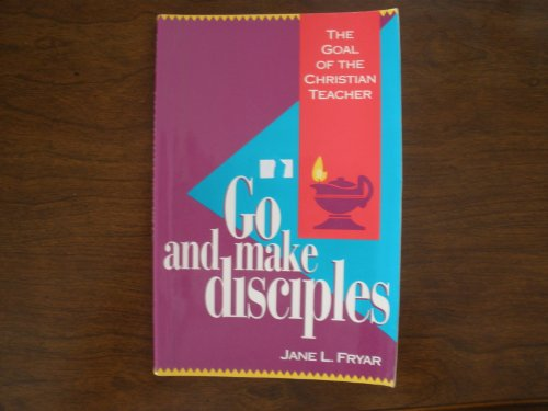 Go and Make Disciples: The Goal of the Christian Teacher  1992 edition cover