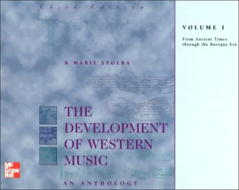 Development of Western Music An Anthology from Ancient Times Through the Classical Era 3rd 1998 (Revised) 9780697328687 Front Cover