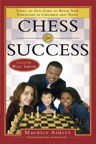 Chess for Success Using an Old Game to Build New Strengths in Children and Teens  2004 edition cover