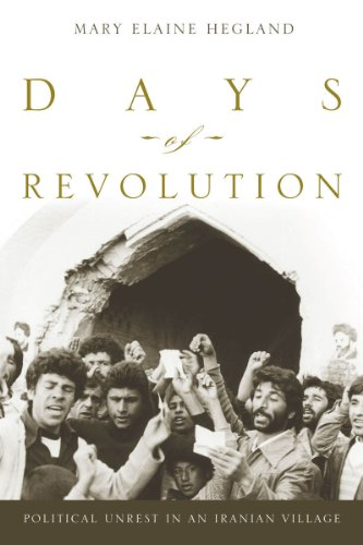Days of Revolution Political Unrest in an Iranian Village  2013 edition cover