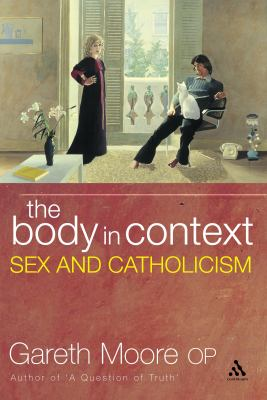 Body in Context Sex and Catholicism N/A edition cover