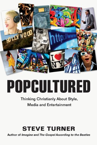 Popcultured Thinking Christianly about Style, Media and Entertainment  2013 edition cover