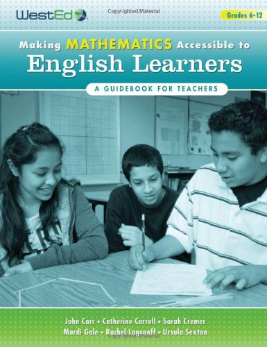 Making Mathematics Accessible to English Learners 6-12 A Guidebook for Teachers  2009 9780914409687 Front Cover