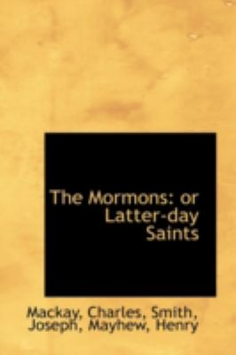 Mormons Or Latter-day Saints N/A 9781113162687 Front Cover