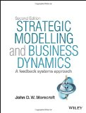 Strategic Modelling and Business Dynamics A Feedback Systems Approach 2nd 2015 9781118844687 Front Cover