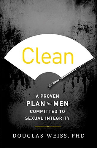 Clean A Proven Plan for Men Committed to Sexual Integrity  2013 9781400204687 Front Cover