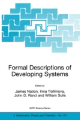 Formal Descriptions of Developing Systems   2003 9781402015687 Front Cover