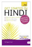 Get Started in Hindi Read, Write, Speak, Understand, Discover a New Culture, Learn to Learn* Hindi 2nd 2013 edition cover