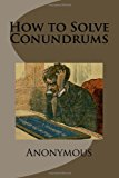 How to Solve Conundrums  N/A 9781493709687 Front Cover