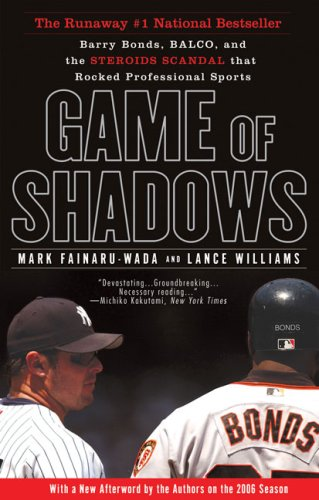 Game of Shadows Barry Bonds, BALCO, and the Steroids Scandal That Rocked Professional Sports N/A edition cover