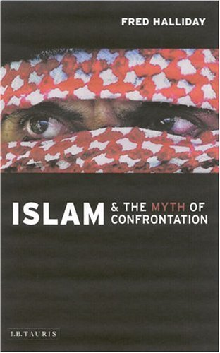 Islam and the Myth of Confrontation Religion and Politics in the Middle East  2003 (Revised) edition cover