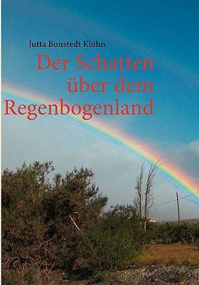 Der Schatten �ber dem Regenbogenland  N/A 9783837020687 Front Cover