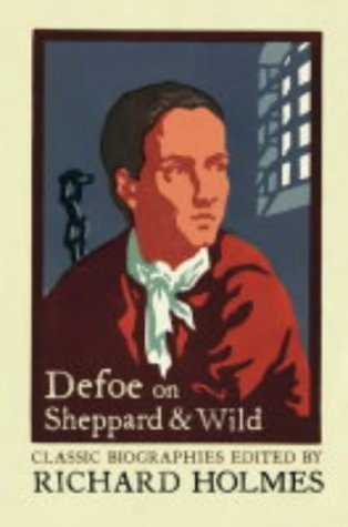 Defoe on Sheppard and Wild (Lives That Never Grow Old) N/A edition cover