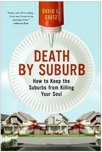 Death by Suburb How to Keep the Suburbs from Killing Your Soul Annotated edition cover