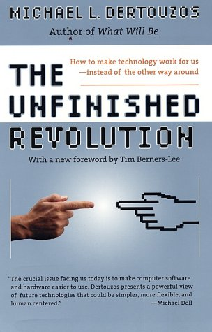 Unfinished Revolution How to Make Technology Work for Us--Instead of the Other Way Around N/A 9780066620688 Front Cover