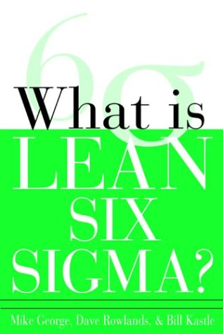 What Is Lean Six Sigma?   2004 edition cover