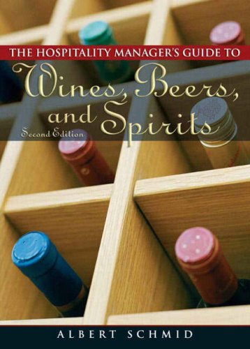 Hospitality Manager's Guide to Wines, Beers, and Spirits  2nd 2008 edition cover