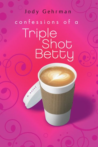 Confessions of a Triple Shot Betty  N/A 9780142412688 Front Cover