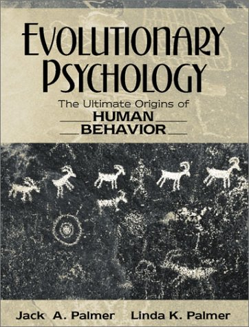 Evolutionary Psychology The Ultimate Origins of Human Behavior  2002 9780205278688 Front Cover