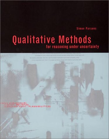 Qualitative Methods for Reasoning under Uncertainty   2001 9780262161688 Front Cover