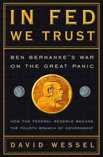In Fed We Trust Ben Bernanke's War on the Great Panic  2009 edition cover