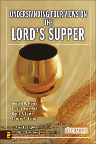 Understanding Four Views on the Lord's Supper   2007 edition cover
