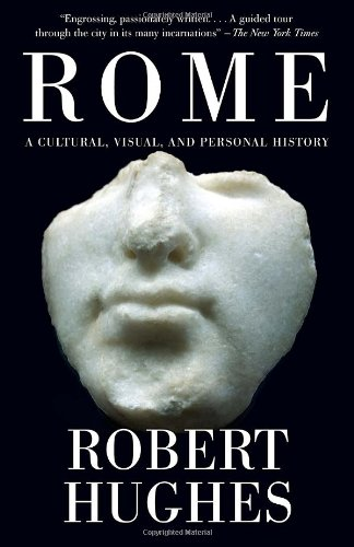 Rome A Cultural, Visual, and Personal History N/A 9780375711688 Front Cover