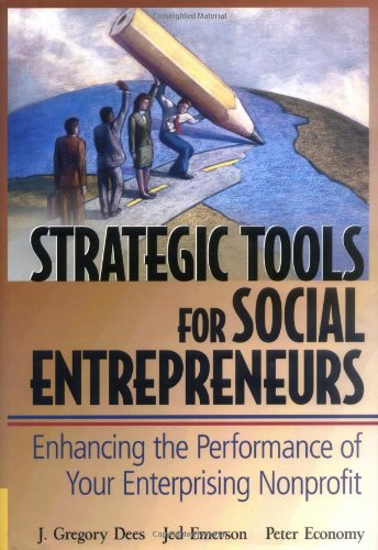 Strategic Tools for Social Entrepreneurs Enhancing the Performance of Your Enterprising Nonprofit 2nd 2002 (Revised) edition cover
