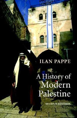 History of Modern Palestine One Land, Two Peoples 2nd 2006 (Revised) 9780521864688 Front Cover