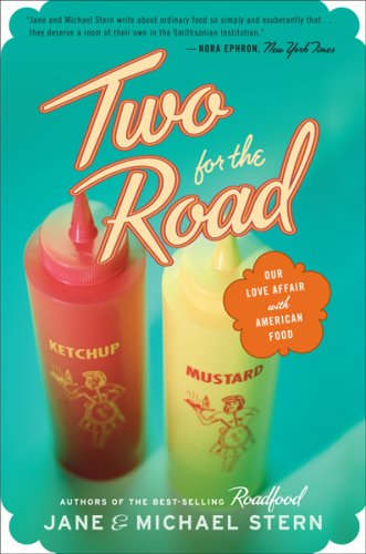 Two for the Road Our Love Affair with American Food  2006 9780618872688 Front Cover
