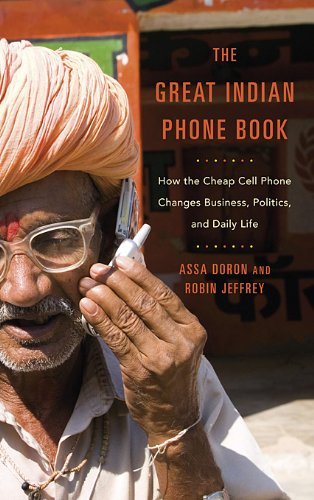 Great Indian Phone Book How the Cheap Cell Phone Changes Business, Politics, and Daily Life  2013 edition cover
