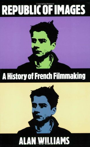 Republic of Images A History of French Filmmaking  1992 9780674762688 Front Cover