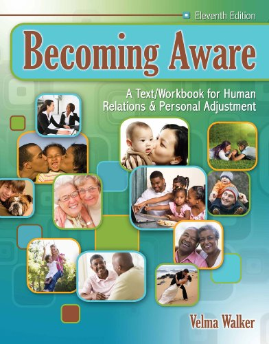 Becoming Aware A Text/Workbook for Human Relations and Personal Adjustment 11th 2009 (Revised) 9780757571688 Front Cover