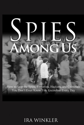 Spies among Us How to Stop the Spies, Terrorists, Hackers, and Criminals You Don't Even Know You Encounter Every Day  2005 edition cover