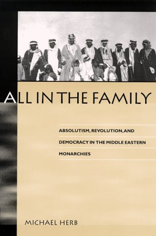 All in the Family Absolutism, Revolution, and Democracy in Middle Eastern Monarchies N/A edition cover