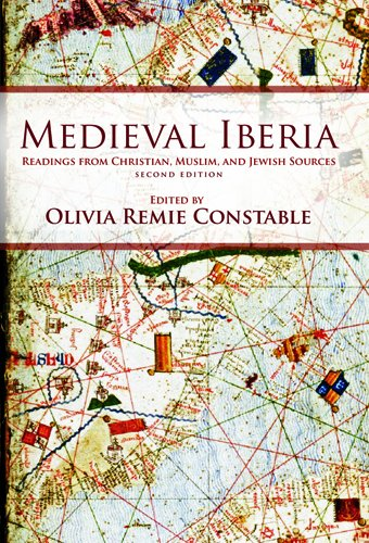 Medieval Iberia Readings from Christian, Muslim, and Jewish Sources 2nd 2012 edition cover