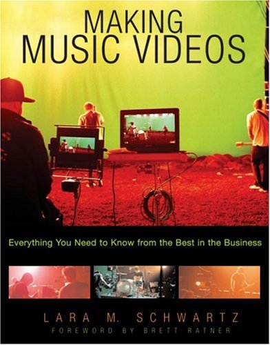 Making Music Videos Everything you Need to Know from the Best in the Business  2007 edition cover