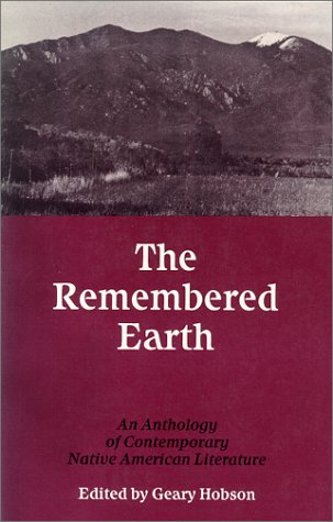 Remembered Earth An Anthology of Contemporary Native American Literature  1981 (Reprint) edition cover
