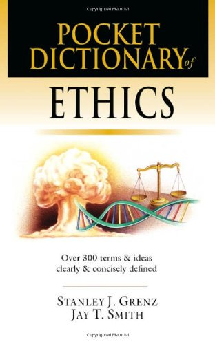 Pocket Dictionary of Ethics Over 300 Terms and Ideas Clearly and Concisely Defined  2003 edition cover