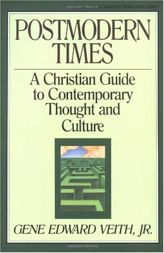 Postmodern Times A Christian Guide to Contemporary Thought and Culture  1994 edition cover