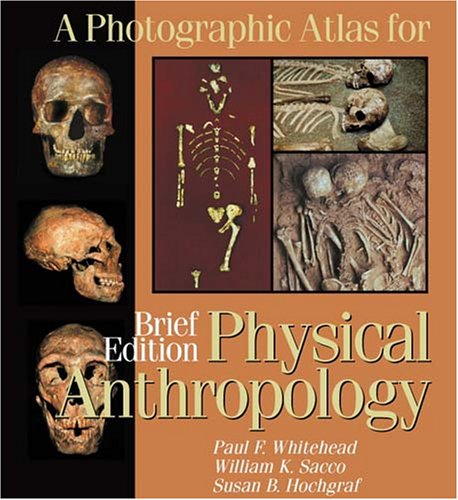 Photographic Atlas for Physical Anthropology, Brief Edition   2005 edition cover