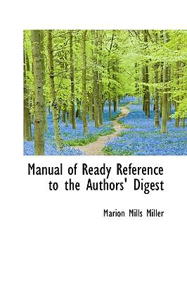Manual of Ready Reference to the Authors' Digest N/A 9781115059688 Front Cover