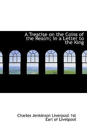 Treatise on the Coins of the Realm; in a Letter to the King N/A 9781115174688 Front Cover