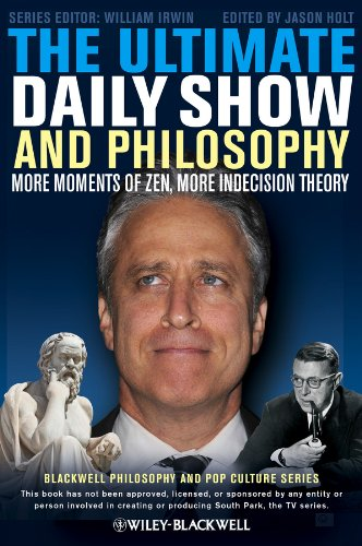 Ultimate Daily Show and Philosophy More Moments of Zen, More Indecision Theory 2nd 2013 edition cover