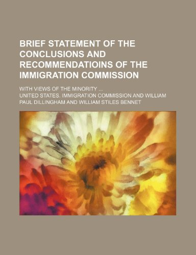 Brief Statement of the Conclusions and Recommendatioins of the Immigration Commission; with Views of the Minority  2010 edition cover
