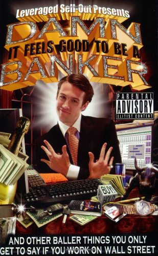 Damn, It Feels Good to Be a Banker And Other Baller Things You Only Get to Say If You Work on Wall Street N/A 9781401309688 Front Cover