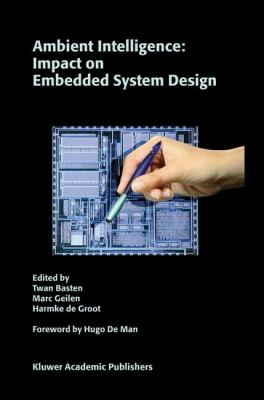 Ambient Intelligence Impact on Embedded System Design  2003 9781402076688 Front Cover