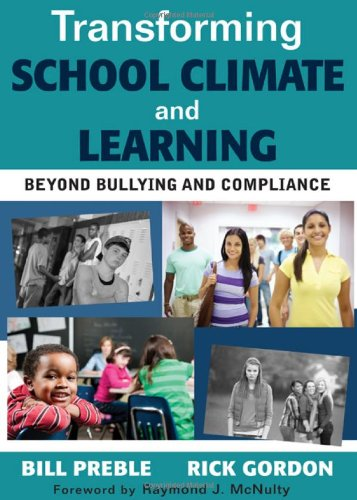 Transforming School Climate and Learning Beyond Bullying and Compliance  2011 edition cover