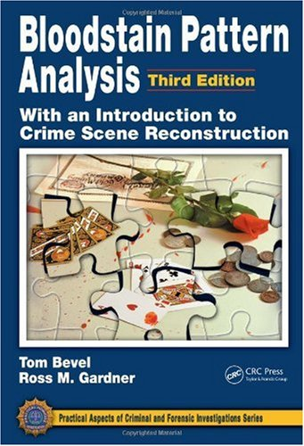 Bloodstain Pattern Analysis With an Introduction to Crime Scene Reconstruction 3rd 2008 (Revised) edition cover