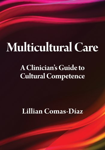 Multicultural Care A Clinician's Guide to Cultural Competence  2012 9781433810688 Front Cover